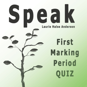 Speak by Laurie Halse Anderson First Marking Period Quiz w