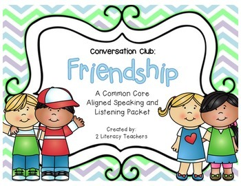Speaking and Listening: CCSS Aligned Friendship Conversation Club