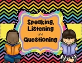 Speaking and Listening: Class Conversations SL.1.1 SL.1.2 SL.1.3