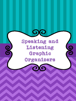 Speaking and Listening Graphic Organizers