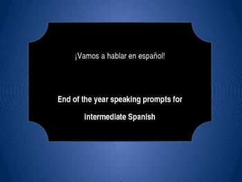 Speaking prompts for intermediate Spanish ~ ¡Vamos a habla