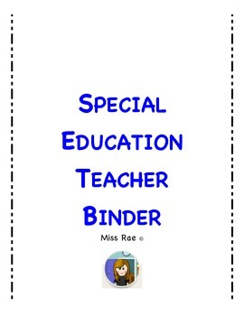 Special Education Teacher Survival Binder * * 74 pages