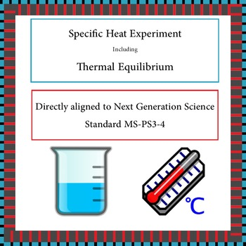 Specific Heat & Thermal Equilibrium Lab Experiment NGSS MS-PS3-4