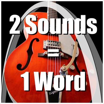 Speech Song - 2 Sounds = 1 Word