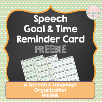 Speech Therapy Goal and Time Reminders (FREE)