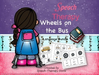 Speech Therapy Wheels on the Bus Language Bundle