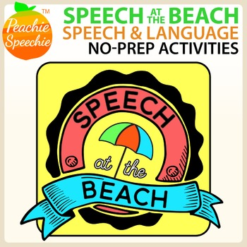 Speech at the Beach - No Prep Speech and Language
