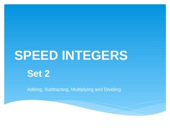 Speed Integers Set 2 - Add, Sub, Mult, Div Practice