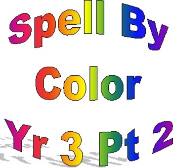 Spell By Color, Year Three, Weeks 16-29 (final half of year)