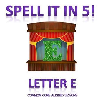Spell It In 5! Letter E
