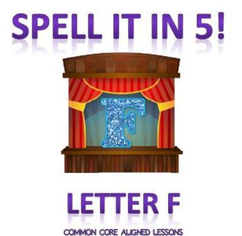 Spell It In 5! Letter F