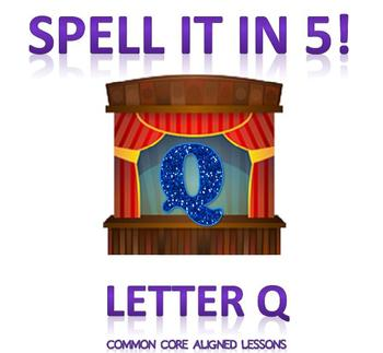 Spell It In 5! Letter Q