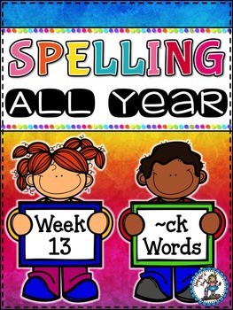 Spelling All Year {Week 13 - CK Word}