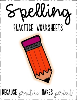 Spelling Practice Worksheets - Use with any list!
