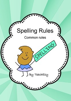 Spelling Rules - the common ones