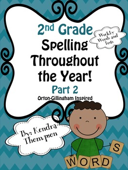 2nd Grade Spelling Throughout the Year Part 2: Orton-Gilli