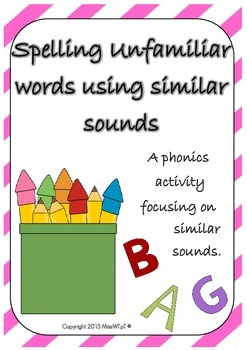 Spelling Unfamiliar Words Using Similar Sounds - A Phonics