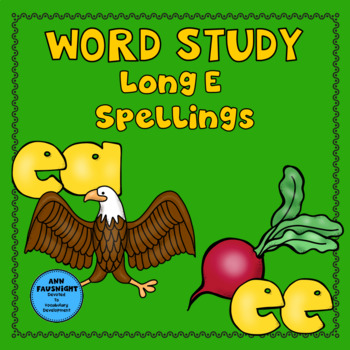 Spelling Unit Long E ea & ee: One Week of Independent Work