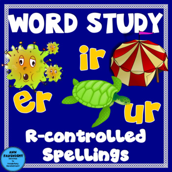 Spelling Unit /ûr/ Sound (er, ir, and ur) One week lesson