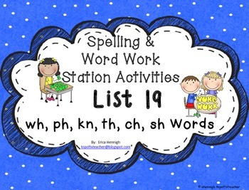 Spelling & Word Work Station Activities List 19 wh ph kn t