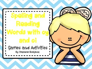Spelling and Reading Words with oy and oi
