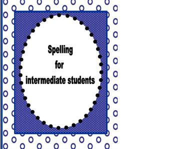 Spelling for intermediate students