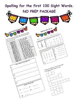 Spelling for the first 100 Sight Words. Activities and Tes