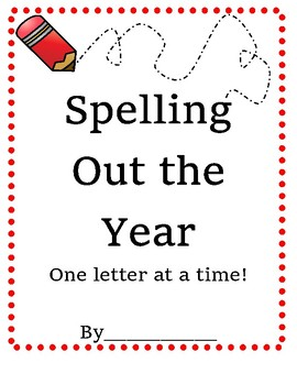 End of Year Writing - Spelling Out the Year in ABC's -Year
