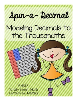 Spin a Decimal- Writing Decimals to the Thousandths