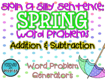 Spin a Silly Sentence- NO PREP Spring Addition & Subtracti