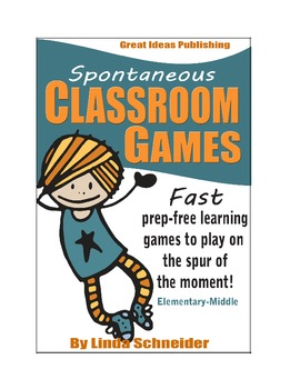Spontaneous Classroom Games: Prep-Free Learning Games for