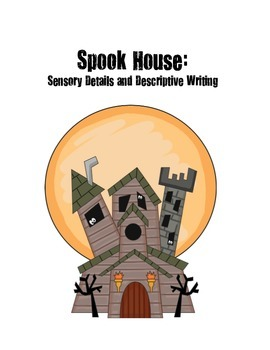 Spook House: Sensory Details and Descriptive Writing (Haun