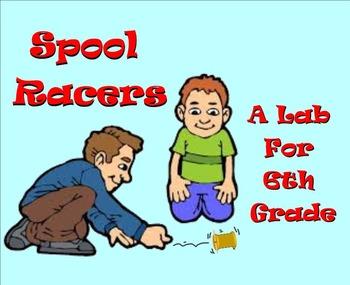 Spool Racers - A Sixth Grade Scientific Method Lab