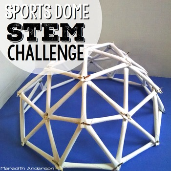 Sports Dome STEM Challenge - Geodesic Dome