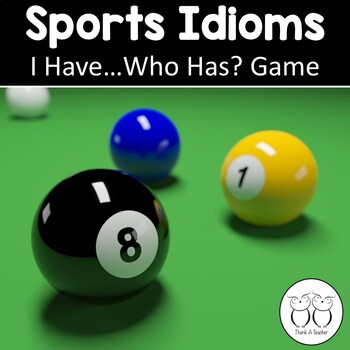 Sports Idioms : I Have...Who Has Game