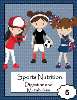 Sports Nutrition: Unit 5 - Digestion and Metabolism