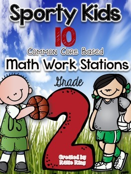 Sporty Kids: 10 Common Core Math Work Stations SECOND GRADE