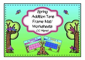 Spring Addition Tens Frame Mat/Worksheets C/C Aligned
