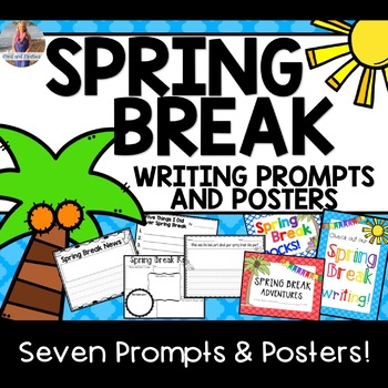 Spring Break Writing -- writing prompts and posters!