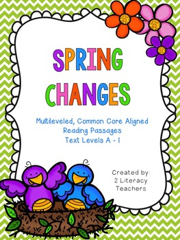 Spring Changes: CCSS Aligned Leveled Reading Passages and