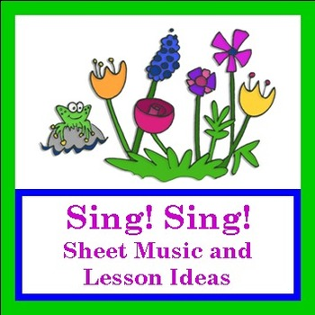 """Spring Music Lesson PDF (notation & lesson ideas) - """"Sing!"""