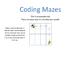 Spring Coding Mazes