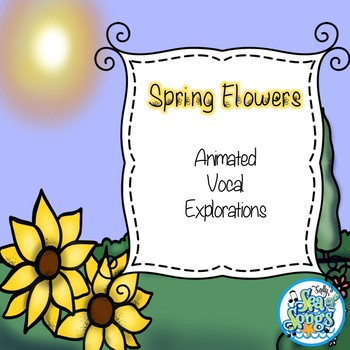 Spring Flowers Animated Vocal Explorations PowerPoint and