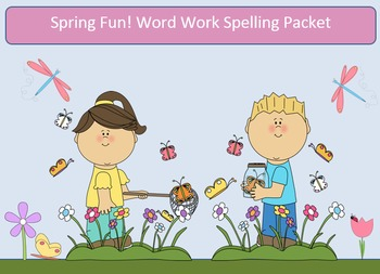 Spring Fun! Word Work Packet – 10 words, no prep spelling