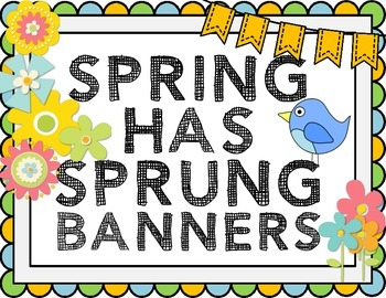 """Spring Has Sprung"" Banners"