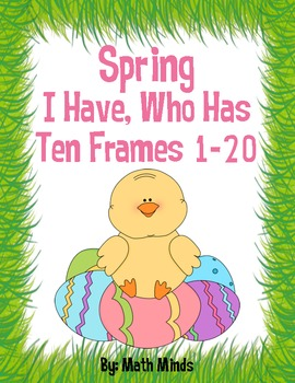 Spring I Have, Who Has? Ten Frames 1-20