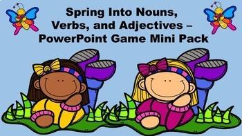 Spring Into Nouns, Verbs, and Adjectives - A PowerPoint Ga