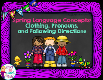 Spring Language Concepts: Clothing, Pronouns, and Followin