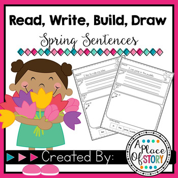 Read, Write, Build, Draw SPRING Sentences