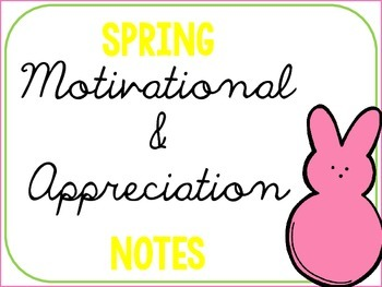 Spring Motivational & Appreciation Notes